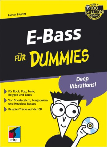 E-Bass für Dummies. Für Rock, Pop, Funk,: Pfeiffer, Patrick