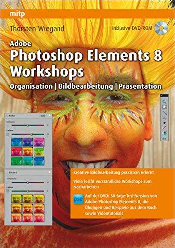9783826650826: Adobe Photoshop Elements 8 Workshops: Organisation, Bearbeitung, Pr�sentation