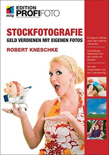 9783826658860: Stockfotografie - Edition ProfiFoto: Geld verdienen mit eigenen Fotos