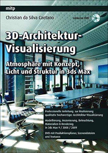 9783826659232: 3D-Architektur-Visualisierung: Atmosphäre mit Konzept, Licht und Struktur in 3ds Max