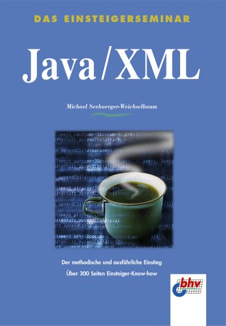 9783826672088: Das Einsteigerseminar. Java/ XML.