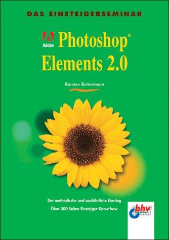 9783826672293: Das Einsteigerseminar Adobe Photoshop Elements 2.0