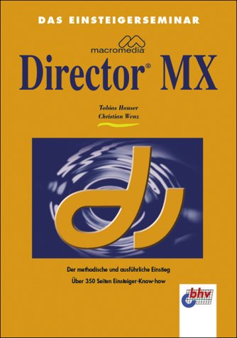 9783826672644: Das Einsteigerseminar Macromedia Director MX.