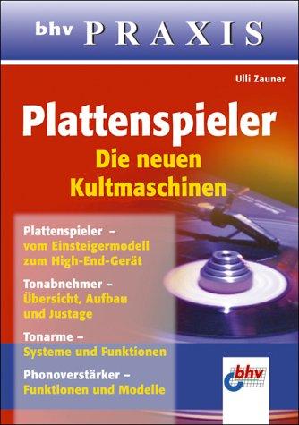 9783826673511: Plattenspieler - die neuen Kultmaschinen. bhv Praxis