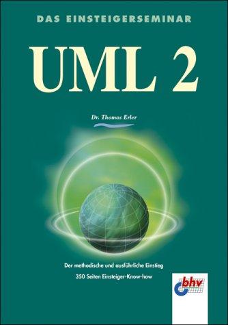 9783826673634: UML 2 Das Einsteigerseminar