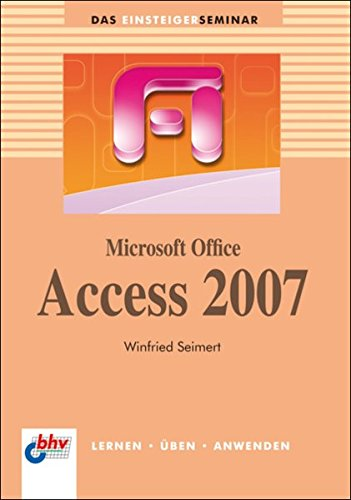 9783826674341: Microsoft Office Access 2007 (bhv Einsteigerseminar)