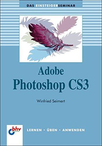9783826674563: Das Einsteigerseminar Adobe Photoshop CS3