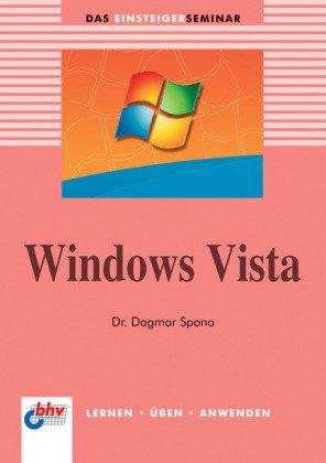 9783826674648: Das Einsteigerseminar Windows Vista: Lernen - Üben - Anwenden