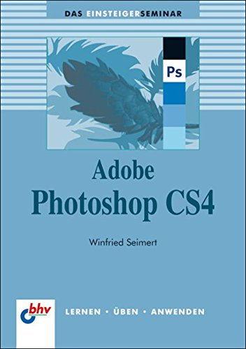 9783826674914: Adobe Photoshop CS4: Das Einsteigerseminar