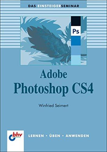 9783826674914: Adobe Photoshop CS4: Das Einsteigerseminar