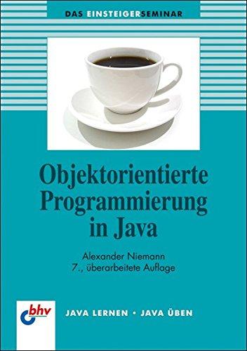 9783826675812: Objektorientierte Programmierung in Java (bhv Einsteigerseminar)