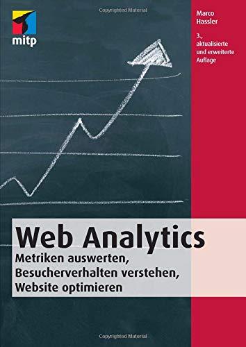 9783826691225: Web Analytics: Metriken auswerten, Besucherverhalten verstehen, Website optimieren