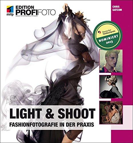9783826691416: Light & Shoot: Fashionfotografie in der Praxis (mitp Edition Profifoto)