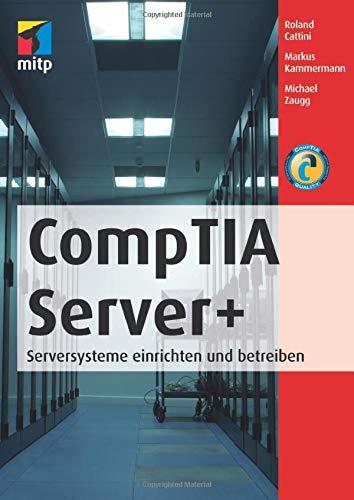 9783826691744: CompTia Server+: Serversysteme einrichten und betreiben