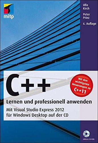 9783826691959: C++ - Lernen und professionell anwenden: Mit Visual Studio Express 2012 für Windows Desktop auf der CD (mitp Professional)