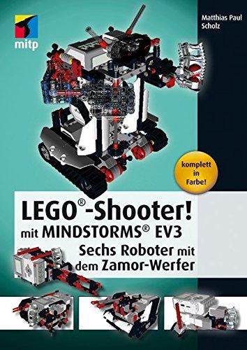 LEGO®-Shooter! mit LEGO® MINDSTORMS® EV3. Sechs Roboter: Matthias Paul Scholz