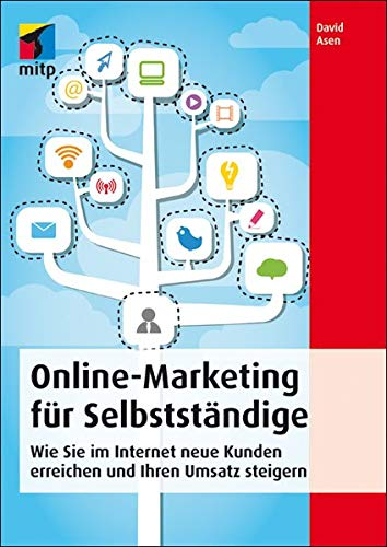 9783826694783: Online-Marketing für Selbstständige: Wie Sie im Internet neue Kunden erreichen und Ihren Umsatz steigern (mitp Business)
