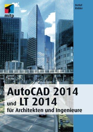AutoCAD 2014 und LT 2014: fur Architekten und Ingenieure: Detlef Ridder