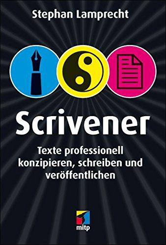 9783826694974: Scrivener: Recherchieren, konzipieren, schreiben (mitp Anwendungen)