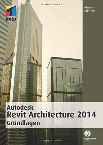 9783826696190: Autodesk Revit Architecture 2014 Grundlagen (German Edition)