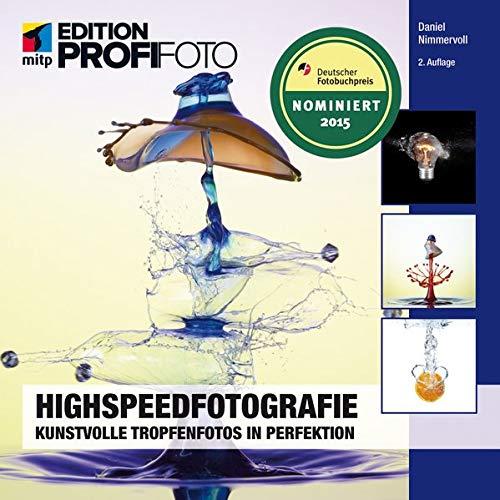9783826697319: Highspeedfotografie: Kunstvolle Tropfenfotos in Perfektion