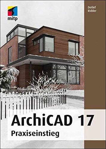 9783826697371: ArchiCAD 17: Praxiseinstieg (mitp Grafik)