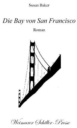 9783826755316: Die Bay von San Francisco: Roman
