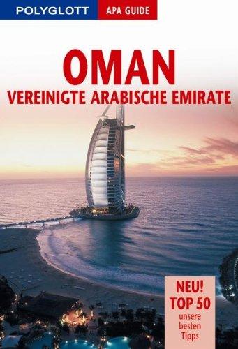 9783826819377: Oman Vereinigte Arabische Emirate. Polyglott Apa Guide: Neu! Top 50 unsere besten Tipps
