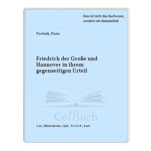 9783826926013: Friedrich der Groáe und Hannover in ihrem gegenseitigen Urteil