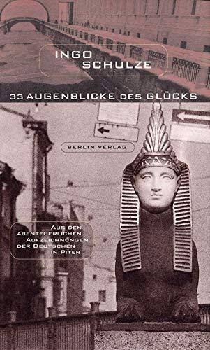 Dreiunddreißig ( 33) Augenblicke des Glücks: Ingo Schulze