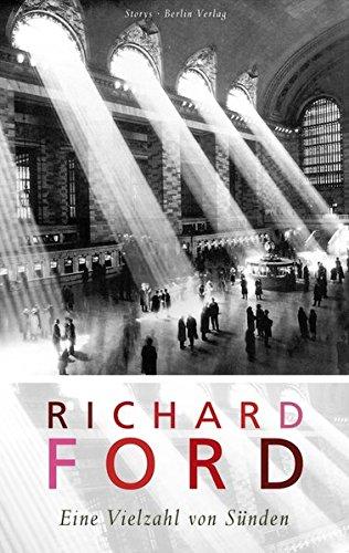Eine Vielzahl von Sünden.: Ford, Richard.