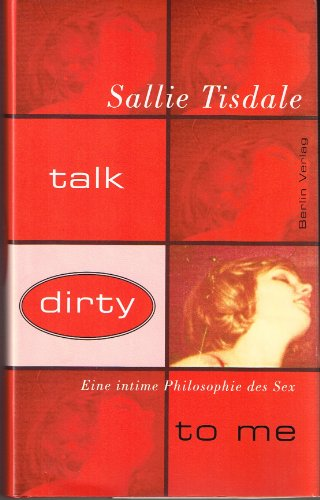 Talk Dirty to Me :GERMAN (3827000696) by Tisdale, Sallie