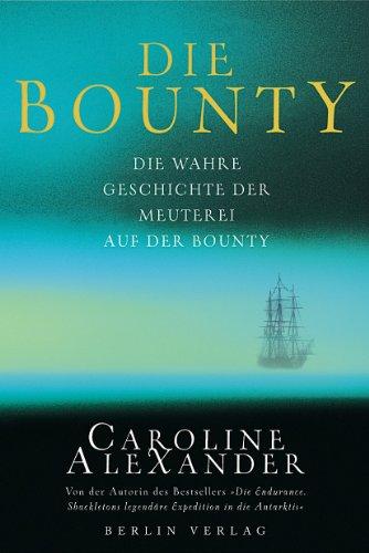 9783827001634: Die Bounty: Die wahre Geschichte der Meuterei auf der Bounty