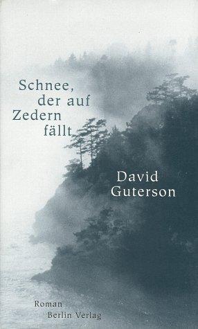 Schnee, der auf Zedern fällt : Roman. David Guterson. Aus dem Amerikan. von Christa Krüger - Guterson, David