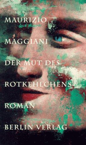 9783827002167: Der Mut des Rotkehlchens by Maggiani, Maurizio