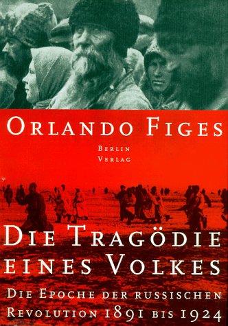9783827002433: Tragödie eines Volkes. Die Epoche der russischen Revolution 1891-1924