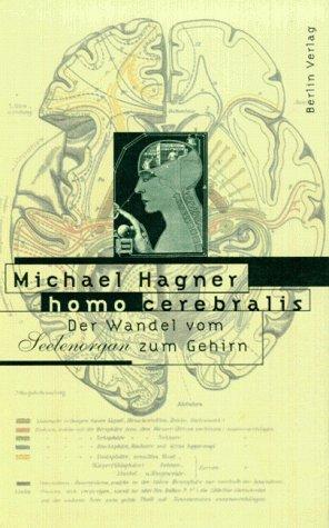 9783827002488: Homo cerebralis: Der Wandel vom Seelenorgan zum Gehirn (German Edition)
