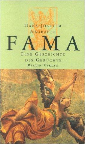 Fama. Eine Geschichte des Gerüchts.: Neubauer, Hans-Joachim: