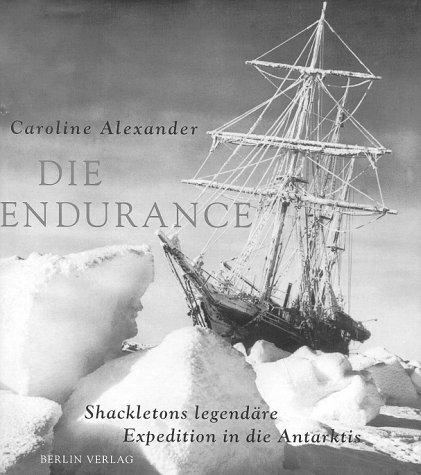 9783827002969: Die Endurance Shackletons legendaere Expedition in die Antarktis