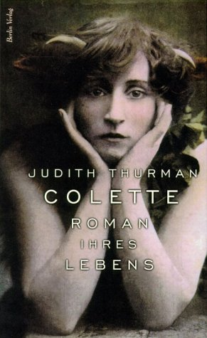 Secrets of the Flesh: A Life of Colette. (3827003423) by JUDITH THURMAN