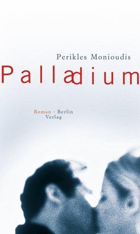 Palladium. Roman: Monioudis, Perikles