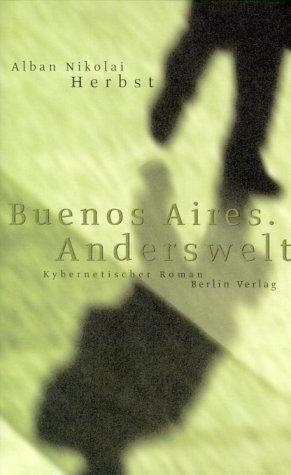 9783827004284: Buenos Aires. Anderswelt: Kybernetischer Roman