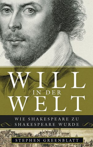 Will in der Welt. (3827004381) by Greenblatt, Stephen