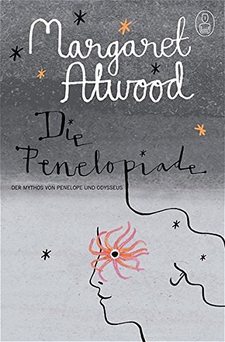 Die Penelopiade - Atwood, Margaret