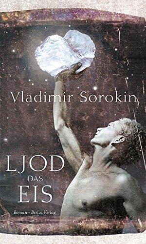 LJOD. Das Eis: Vladimir Sorokin