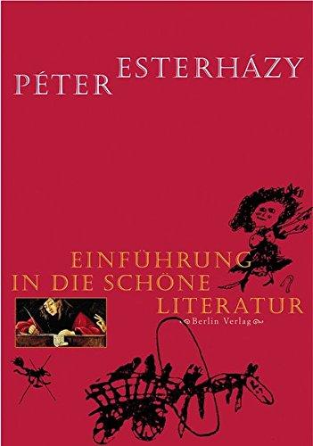 Einführung in die schöne Literatur: Peter Esterhazy
