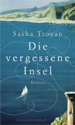Die vergessene Insel: Troyan, Sasha und Michael Windgassen: