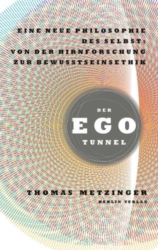 9783827006301: Der Ego-Tunnel: Eine neue Philosophie des Selbst: Von der Hirnforschung zur Bewusstseinsethik