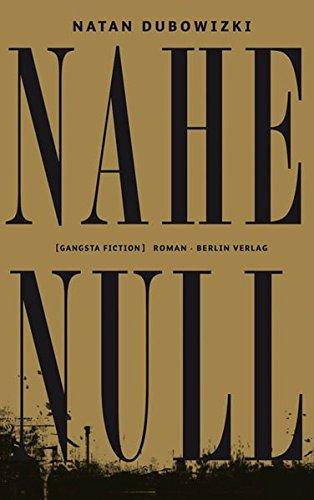 9783827009470: Nahe Null: [gangsta fiction] Roman