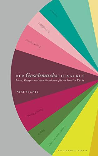 9783827010063: Der Geschmacksthesaurus: Ideen, Rezepte und Kombinationen für die kreative Küche